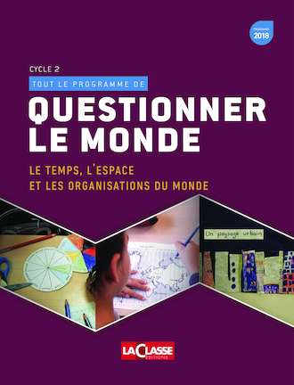 Questionner le monde, tome 2 - Cycle 2